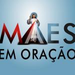 Mães em Oração - Divina Misericórdia