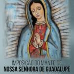 Imposição do Manto de Nossa Senhora de Guadalupe