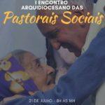 Arquidiocese terá 1º Encontro das Pastorais Sociais